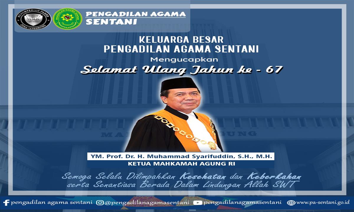 Selamat Ulang Tahun ke - 67 Prof. Dr. H. Muhammad Syarifuddin, S.H., M.H.